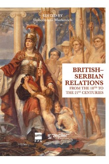 British-Serbian Relations - From the 18th to the 21st Centuries